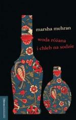 Woda rózana i chleb na sodzie (Polska wersja jezykowa) - Marsha Mehran