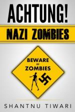 Achtung! Nazi Zombies - Shantnu Tiwari
