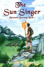 The Sun Singer (Mountain Journeys Book 1) - Malcolm R. Campbell