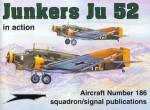 Junkers Ju 52 in Action Aircraft No. 186 - Hans-Heiri Stapfer, Hans-Joachim Mau, György Punka, Don Greer, Darren Glenn, Dave Gebhardt