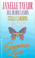 Summer Love - Janelle Taylor, Jill Marie Landis, Stella Cameron, Anne Stuart