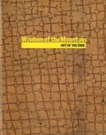 Wisdom of the Mountain: Art of the Omie - Sana Balai, Drusilla Modjeska, Judith Ryan, National Gallery of Victoria Staff