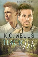 Teach Me (Lightning Tales Book 1) - K.C. Wells, Meredith Russell