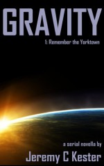 Gravity 1 Remember the Yorktown - Jeremy Kester