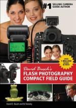 David Busch's Flash Photography Compact Field Guide (David Busch's Digital Photography Guides) - David D. Busch