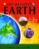 Incredible Earth: Fascinating facts about our planet EARTH - Anita Ganeri, John Malam, Clare Oliver, Adam Hibbert, Denny Robson