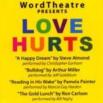 WordTheatre Presents: Love Hurts - Steve Almond, Arthur Miller, Pamela Painter, Ron Carlson, Christopher Gorham, Jeff Goldblum, Marcia Gay Harden, Bill Nighy
