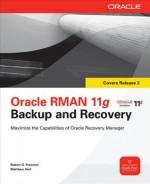 Oracle RMAN 11g Backup and Recovery - Robert G. Freeman, Matthew Hart