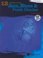 12 Medium-Easy Jazz, Blues & Funk Etudes: B-Flat Tenor Saxophone: B-Flat Clarinet and Soprano Saxophone [With CD (Audio)] - Bob Mintzer
