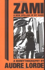 Zami: A New Spelling of My Name - Audre Lorde
