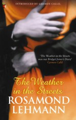 The Weather in the Streets - Rosamond Lehmann, Carmen Callil