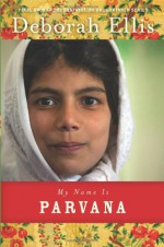 My Name Is Parvana - Deborah Ellis
