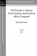 The Frontier in History: North America and Southern Africa Compared - Howard Lamar