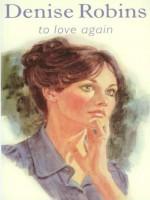 To Love Again - Denise Robins