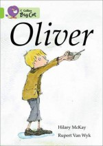 Oliver. Written by Hilary McKay - Hilary McKay