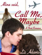 Alina Said, Call Me Maybe - Liz Adams