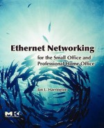 Ethernet Networking for the Small Office and Professional Home Office - Jan L. Harrington