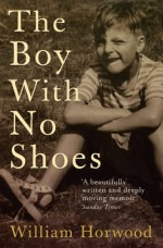 The Boy with No Shoes - William Horwood