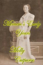 Miriam's Early Years (Miriam's Life) - Molly Cutpurse