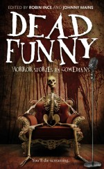 Dead Funny - Robin Ince, Johnny Mains