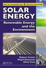 Solar Energy: Renewable Energy and the Environment - Robert Foster