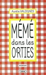 Mémé dans les orties by Aurélie Valognes (2015-05-15) - Aurélie Valognes