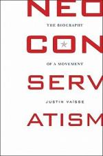 Neoconservatism: The Biography of a Movement - Justin Vaïsse, Arthur Goldhammer, Justin Va'isse