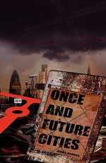 Once and Future Cities (Paperback) - Allen Ashley