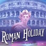 Roman Holiday: The Chronicles of St. Mary - Zara Ramm, Jodi Taylor