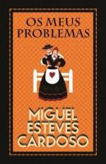 Os Meus Problemas - Miguel Esteves Cardoso, Rui Ricardo