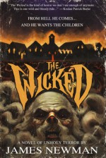 The Wicked - James R. Newman, Mark Allan Gunnells, K. Allen Wood, Shock Totem