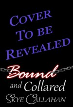 Bound and Collared - Skye Callahan
