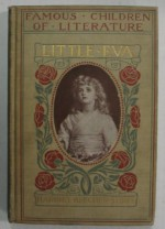 The Story of Little Eva from Uncle Tom's Cabin - Harriet Beecher Stowe