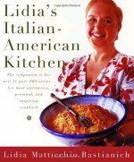 Lidia's Italian-American Kitchen - Christopher Hirsheimer, Lidia Matticchio Bastianich