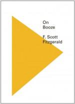 On Booze - F. Scott Fitzgerald