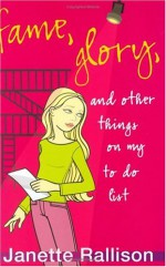 Fame, Glory, and Other Things on My To Do List - Janette Rallison