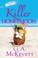 Killer Honeymoon - G.A. McKevett