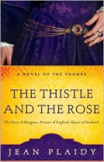 The Thistle and the Rose - Jean Plaidy