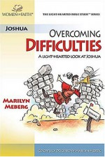 Overcoming Difficulties/ A Light Hearted Look At Joshua (Light Hearted Bible Study) - Marilyn Meberg