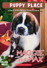 Maggie and Max (The Puppy Place) - Ellen Miles