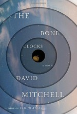 By David Mitchell The Bone Clocks: A Novel - David Mitchell