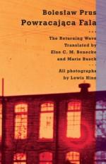 Powracajaca Fala ... The Returning Wave - Boleslaw Prus, Else C. M. Benecke, Marie Busch