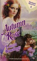 Autumn Rose - Louisa Rawlings