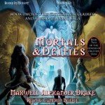 Mortals and Deities: Genesis of Oblivion, Book 2 - Maxwell Alexander Drake, Cameron Beierle, Books in Motion