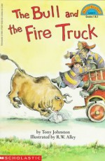 The Bull And The Fire Truck - Tony Johnston