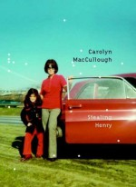 Stealing Henry - Carolyn MacCullough