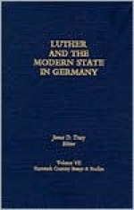 Luther and the Modern State in Germany - James D. Tracy