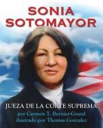 Jueza Superior Sonia Sotomayor / Judge Superior Sonia Sotomayor: Spanish Edition - Carmen T. Bernier Grand, Thomas Gonzalez