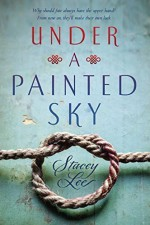 Under a Painted Sky by Stacey Lee (2016-03-01) - Stacey Lee