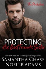 Protecting His Best Friend's Sister (The Protectors Book 1) - Samantha Chase, Noelle Adams